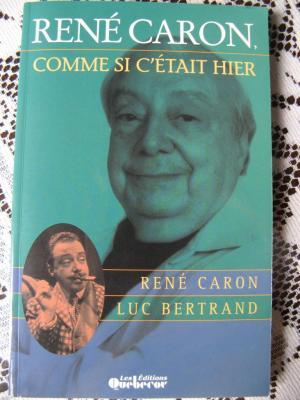 Biographie de René Caron ( Todore Bouchonneau ) par Luc Bertrand